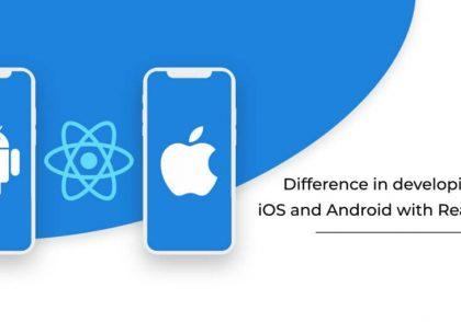 تفاوت ساخت اپلیکیشن Android و Ios با Rect Native