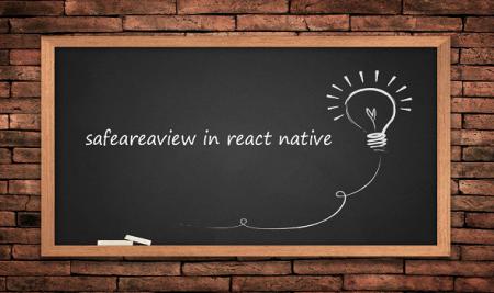 API جدید SafeAreaView در React Native