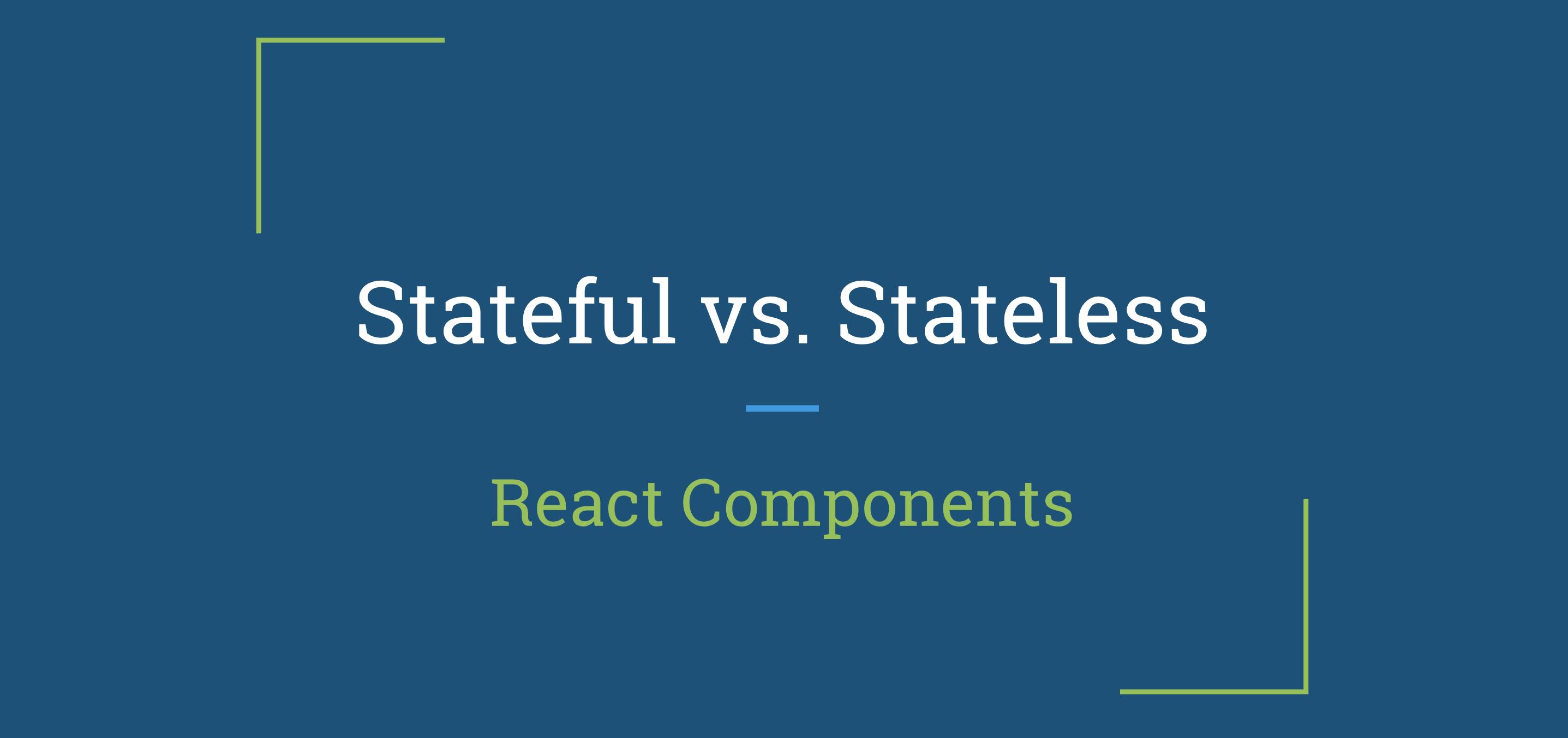 تفاوت کامپوننت های stateless و statefull