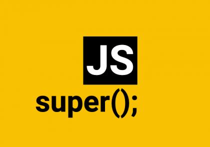 کلمه کلیدی super در جاوا اسکریپت